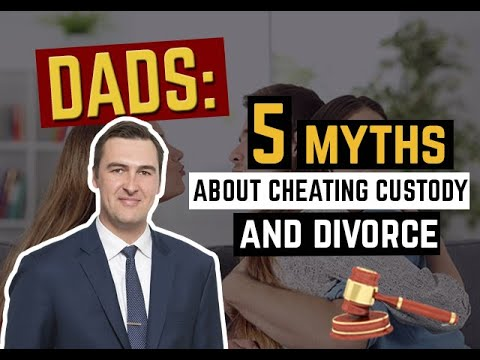 5 Myths About Cheating, Custody, And Divorce