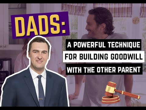 A Powerful Technique for Building Goodwill With The Other Parent in a Child Custody Case