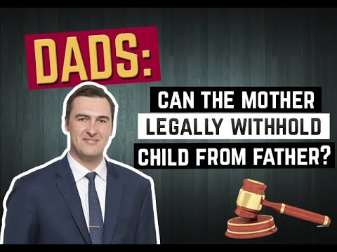 Can the Mother Legally Withhold Child from Father