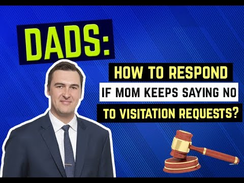 How To Respond If Mom Keeps Saying No To Visitation Requests