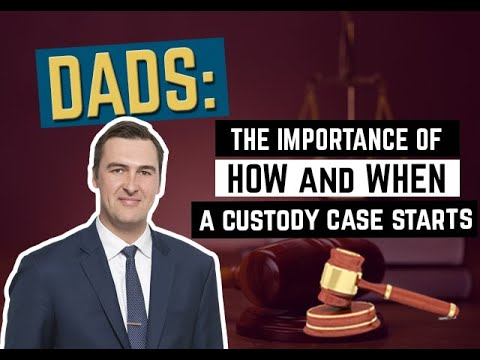 The Importance of How and When a Custody Case Starts