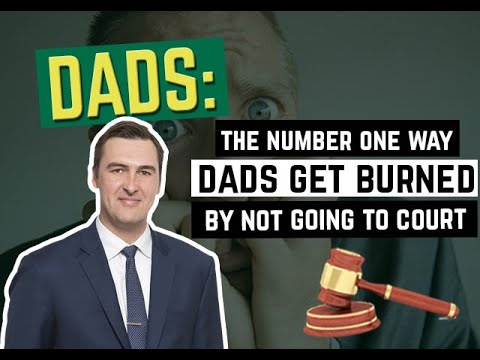 The Number One Way Dads Get Burnt By Not Going To Court
