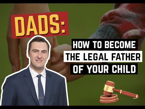 How To Become The Legal Father Of Your Child
