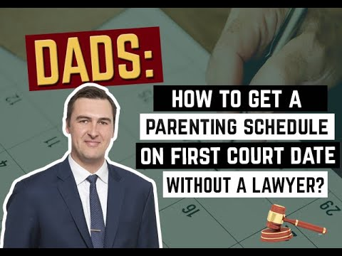 How To Get A Parenting Schedule on First Court Date Without a Lawyer