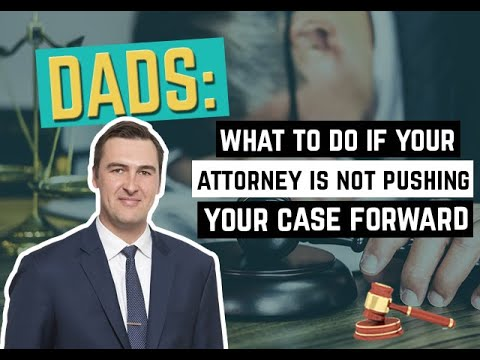 What To Do If Your Attorney Is Not Pushing Your Case Forward